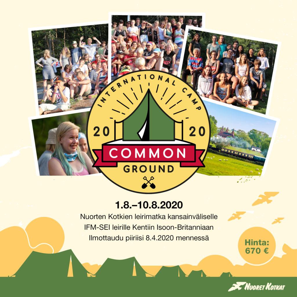 Common Ground 2020 mainos. 1.8.-10-8-2020 Nuorten Kotkien  leirimatka kansainväliselle IFM-SEI leirille Kentiin Isoon-Britanniaan Ilmoittaudu piiriisi 8.4.2020 mennessä Hinta 670€