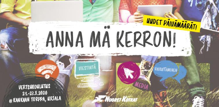 Anna mä kerron! Uudet päivämäärät! Vertsukoulutus 21.-23.8.2020 @kankaan torppa, Urjala. Viestintä, media, vaikuttaminen. Nuoret Kotkat.